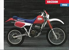 1988 Honda XR250r I had several of these bikes 87'-90'. I just loved the 4 strokes, even back in the late 80's early 90's it was trully a bullet proof bike.