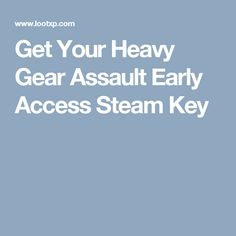 Get Your Heavy Gear Assault Early Access Steam Key