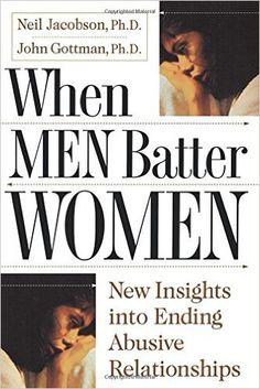 Amazon.com: When Men Batter Women (9781416551331): John Gottman Ph.D., Neil Jacobson Ph.D.: Books