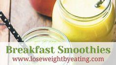 Try these 10 Healthy Breakfast Smoothies for weight loss, including Peaches and Cream Oatmeal, Berry Banana, Coconut Mango, Banana Oatmeal and more!