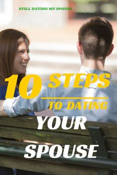 How to date your spouse - Still Dating My Spouse