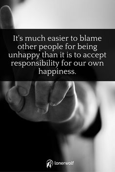 Stop blaming others. Take responsibility for your happiness (it's so empowering)! Blame Quotes, Ego Quotes, Quotes To Live By, Muslim Quotes, Islamic Quotes, Blaming Others Quotes, Positive Affirmations, Positive Quotes, Self Exploration