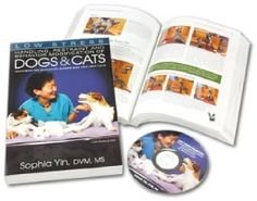 Low Stress Handling, Restraint,   and Behavior Modification   of Dogs & Cats  by Dr. Sophia Yin