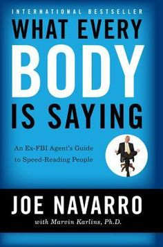 Great book for fiction writers, because we are WRITING body language...What Every Body is Saying: An Ex-FBI Agent's Guide to Speed-Reading People