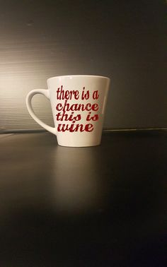 There's a chance this is wine coffee mug  funny by BlackCatPrints