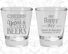 Cheers to many years and cold beers, Imprinted Glasses, Oh Happy Day Shot Glasses, Cheers Wedding Shot Glasses, Custom Shot Glass (574)