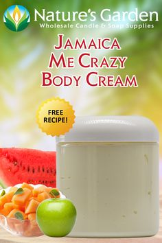 Free Jamaica Me Crazy Body Cream Recipe by Natures Garden