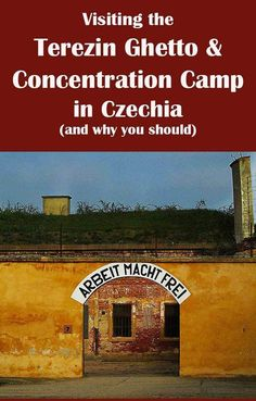 A visit to the Terezín Ghetto and Concentration camp near Prague, Czech Republic - an Epiphany.