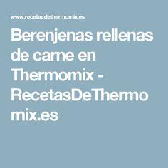 Berenjenas rellenas de carne en Thermomix - RecetasDeThermomix.es