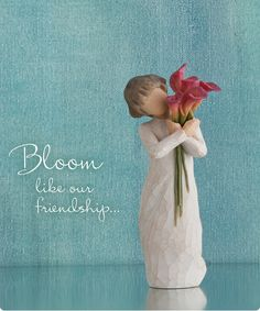 Bloom like our friendship...