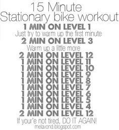 stationary bike workout; I did this today! Great for when all the elliptical machines are busy ~Jen