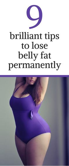 9 brilliant tips to eliminate belly fat permanently.