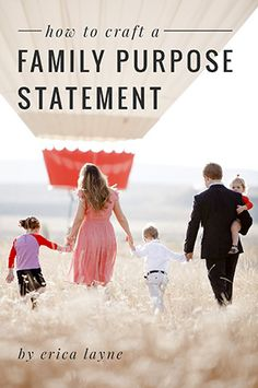 Creating a family purpose statement means whittling it down to the values you would make sacrifices for before giving them up. This is ours.