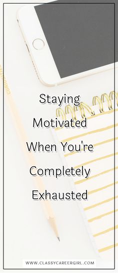 Staying Motivated When You're Completely Exhausted  Ladies! Let's be honest.  We work really really hard 24/7. We keep going despite being utterly exhausted because we know that it will pay off in the future.   Read more: http://www.classycareergirl.com/2016/12/exhausted-staying-motivated/