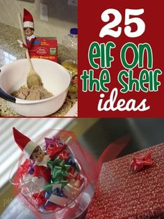 @Shawn O Rogers Flanigan For Chey and Char! 25 Elf on the Shelf Ideas by janis