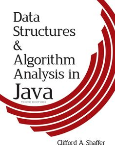 Data Structures and Algorithm Analysis in Java, Third Edition by Clifford A. Shaffer  With its focus on creating efficient data structures and algorithms, this comprehensive text helps readers understand how to select or design the tools that will best solve specific problems. It uses Java as the programming language and is suitable for second-year data structure courses and computer science courses in algorithm analysis. Techniques for representing data are presented...