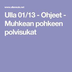 Ulla 01/13 - Ohjeet - Muhkean pohkeen polvisukat Knit Crochet, Sewing, Crocheting, Knitting, Chrochet, Needlework, Ganchillo, Tricot, Sew