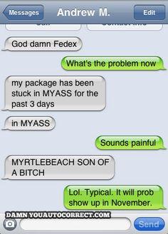 funny texts, funni text, fedex, autocorrect funni, autocorrect hate, damn autocorrect, humor, classic dyac, autocorrect fail