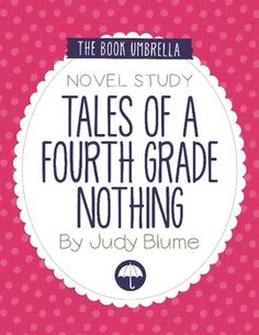 Tales of a Fourth Grade Nothing by Judy Blume Novel Study