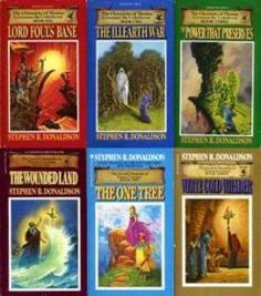 The Chronicles of Thomas Covenant the Unbeliever - amazing series of books.