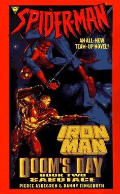 Spider-Man and Iron Man: Sabotage, Doom's Day, book 2 by Pierce Askegren http://www.amazon.com/dp/1572972351/ref=cm_sw_r_pi_dp_QfsXub14G35Z5