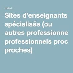 Sites d'enseignants spécialisés (ou autres professionnels proches) Coaching, Montessori, Stage, Adhd, Teachers, Personal Attendant, Kids Learning