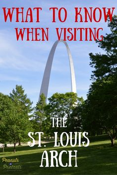 5 Things to Know When Visiting the St. Louis Arch - Peanuts or Pretzels Travel #StLouis @Arch #NationalParks