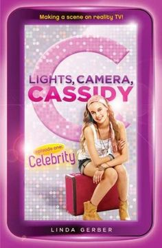 Lights, Camera, Cassidy: Celebrity: Episode One by Linda Gerber. $6.99. Publisher: Puffin; Original edition (March 15, 2012). Series - Lights, Camera, Cassidy (Book 1). Reading level: Ages 8 and up