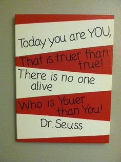 Dr Seuss Quote There is no one youer than by LeighMarieBoutique, $18.00