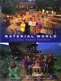 Material World: A Global Family Portrait: Peter Menzel, Charles C. Mann, Paul…