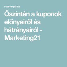 Őszintén a kuponok előnyeiről és hátrányairól - Marketing21
