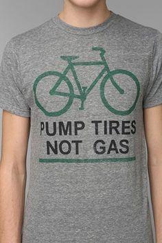 Pump Tires Not Gas T-Shirt