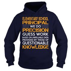 Awesome Tee For Elementary School Principal T-Shirts, Hoodies. SHOPPING NOW ==► https://www.sunfrog.com/LifeStyle/Awesome-Tee-For-Elementary-School-Principal-93116603-Navy-Blue-Hoodie.html?id=41382