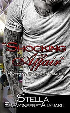 """""""Shocking Affair"""" is an Amazon #1 Bestselling New Release!"""": A Sweet & Steamy Romance by Stella Ero... https://www.amazon.com/dp/B07C85LQ8Z/ref=cm_sw_r_pi_dp_U_x_DM91AbK261M6S #Amazonbestseller #Bestsellingnewrelease #Amazon #Newrelease #Romancenovel #Writerlife #Selfpublishing #indieauthor #Interracialromance #multiculturalromance"""