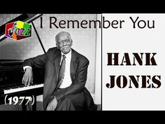 Hank Jones   I Remember You (1977).