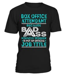 Box Office Attendant - Badass Miracle Worker