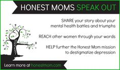 Moms with depression: Share your story on Honest Mom and help other women. Learn how...