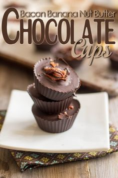 Bacon Banana Nut Butter Chocolate Cups | by Sonia! The Healthy Foodie
