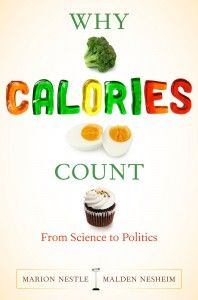 Dr. Marion Nestle and Dr. Malden Nesheim's Why Calories Count: From Science to Politics, is not a diet book selling you on the newest trend nor does it encourage you to count calories. Instead it does the seemingly impossible: It takes calories from the abstract to the concrete.