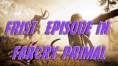 Farcry Primal (PC) #1 Episode