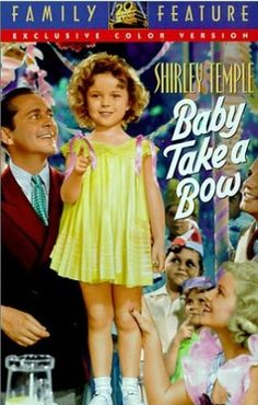 Baby Take a Bow  Love Shirley Temple movies