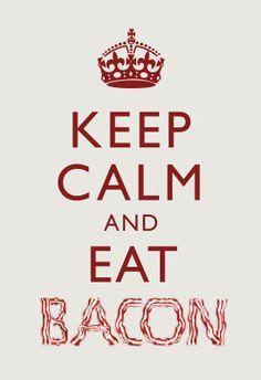 Keep Calm and Eat Bacon Art