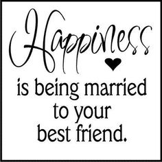 Happiness is being #married to your best friend.