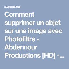 Comment supprimer un objet sur une image avec Photofiltre - Abdennour Productions [HD] - YouTube Images