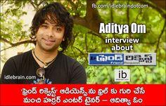 Aditya Om interview http://www.idlebrain.com/news/today/interview-adityaom.html