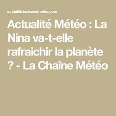 Actualité Météo : La Nina va-t-elle rafraichir la planète ? - La Chaîne Météo