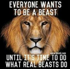 BE A BEAST!