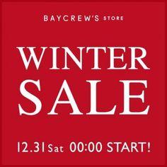 BAYCREW'S STOREWINTER SALE 12月31日(土)0:00からいよいよスタート