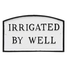 """Montague Metal Products Arch Irrigated by Well Statement Address Plaque Finish: White/Black, Size: 10"""" H x 15"""" W x 0.25"""" D"""