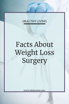 Weight Loss Surgery Explained